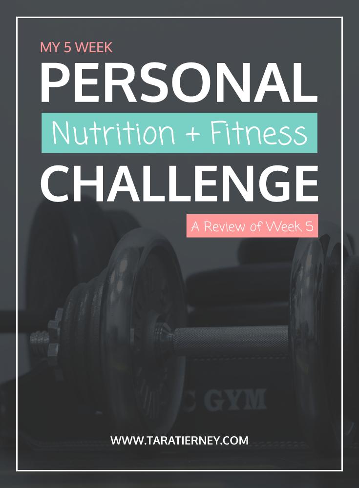 Nutrition Fitness Challenge Week 5 | Tara Tierney