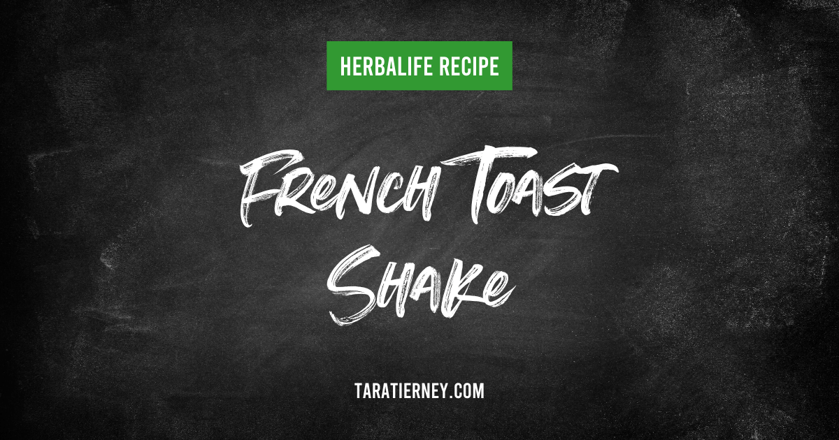 Herbalife French Toast Shake Recipe