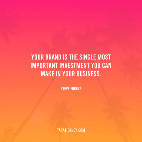 Your brand is the single most important investment you can make in your business