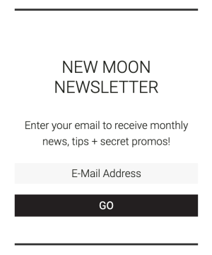 New Moon Newsletter Email List Signup Form