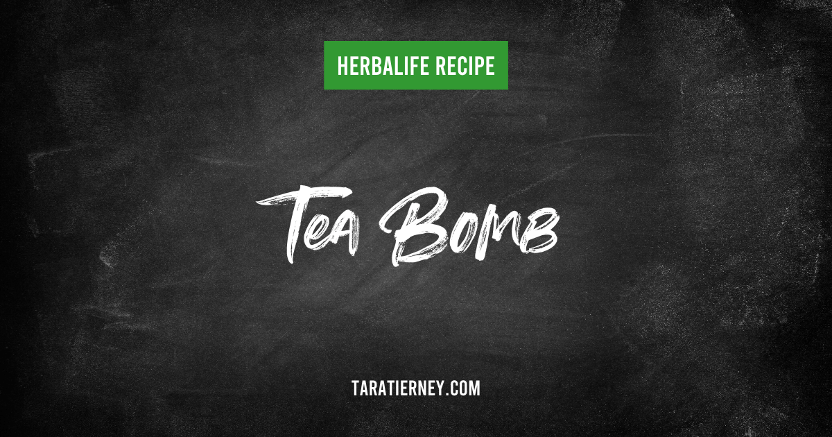 Herbalife Tea Bomb Recipe - Tara Tierney
