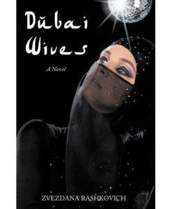 Dubai Wives by Zvezdana Rashkovich