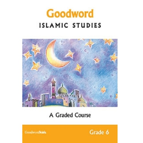 Goodword Islamic Studies Textbook for Class 6 (Maplitho)