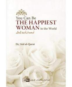 you-can-be-the-happiest-woman-in-the-world-a-treasure-chest-of-reminders-dr-a-id-al-qarni-softcover