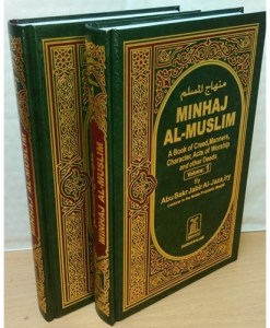 Minhaj Al-Muslim: A Book of Creed, Manners, Character, Acts of Worship and Other Deeds, Vol. 1 & 2