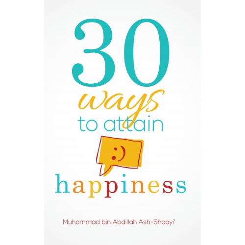 30 Ways to Attain Happiness