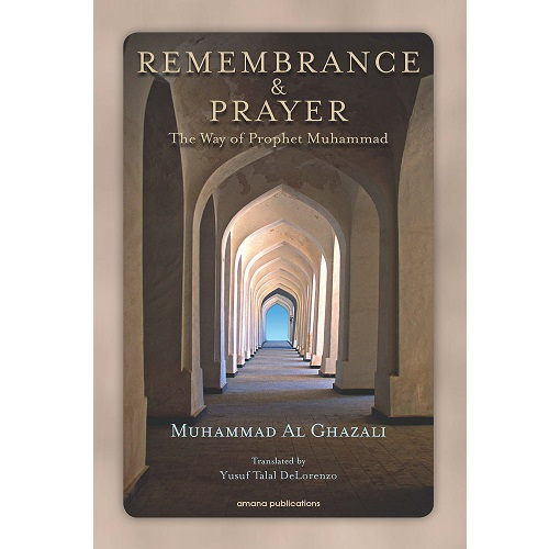 Remembrance and Prayer: The Ways of Prophet Muhammad