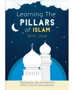Learning the Pillars of Islam with Jibril