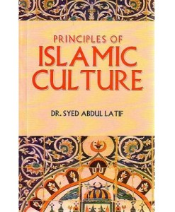 Principles of Islamic Culture By Dr. Syed Abdul Latif