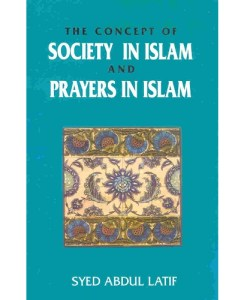 The Concept of Society in Islam and Prayers in Islam