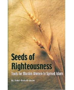 Seeds of Righteousness Tools for Muslim Women to Spread Islam