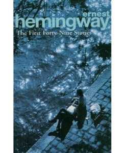 The First Forty-Nine Stories Arrow Classic S. - Ernest Hemingway