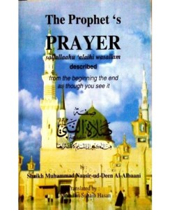 The Prophet's Prayer (PBUH) Decribed from the beginning the end as though you see it