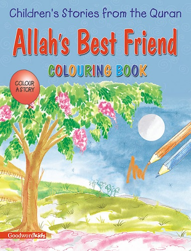 Allah's Best Friend (Colouring Book) by Saniyasnain Khan