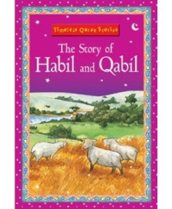 Timeless Quran Stories, The story of Qabil and Habil