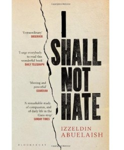 I Shall Not Hate: A Gaza Doctor's Journey on the Road to Peace and Human Dignity of unknown on 02 February 2012
