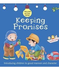Keeping Promises: Good Manners and Character (Akhlaaq Building Series)