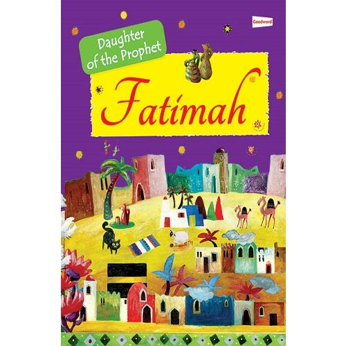 Fatimah: The Daughter of the Prophet