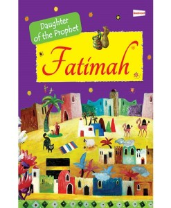 Fatimah: The Daughter of the Prophet