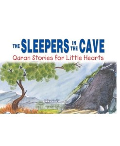The Sleepers in the Cave: Quran Stories for Little