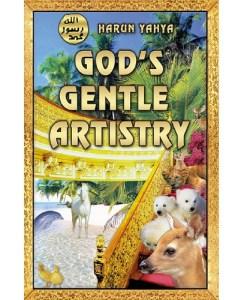God's Gentle Artistry by Harun Yahya