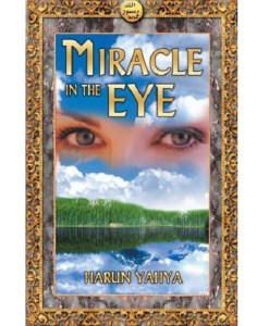 Miracle in the Eye by Harun Yahya