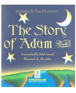 The Story of Adam (Stories of the Prophets for Children) Ages 3 to 6+