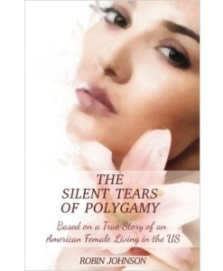 The Silent Tears of Polygamy: Based on a True Story of an American Female Living in the US