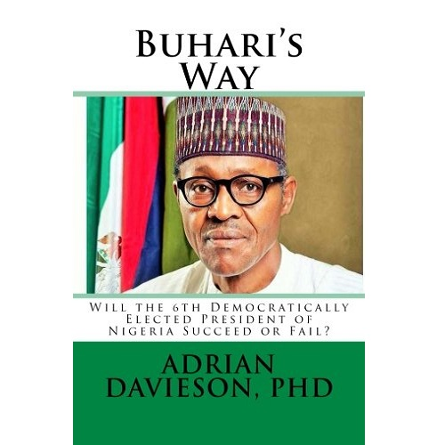 Buhari's Way: Will the 6th Democratically Elected President of Nigeria Succeed or Fail?