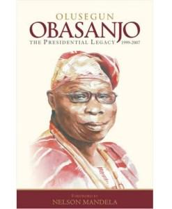 Olusegun Obasanjo - The Presidential Legacy 1999-2007 (1 & 2)