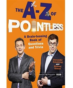 The A-Z of Pointless: A Brain-Teasing Bumper Book of Questions and Trivia