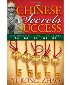 The Chinese Secrets for Success by YuKong Zhao