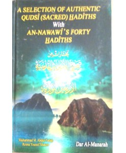 A Selection of Authentic Qudsi CSACRED) Hadiths with An-Nawawi's Forty Hadiths