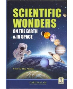Scientific Wonders On The Earth and In Space By Yusuf Al-Hajj Ahmad
