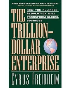 The Trillion-Dollar Enterprise : How the Alliance Revolution Will Transform Global Business