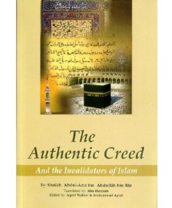 The Authentic Creed: And the Invalidators of Islam