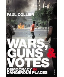 Wars, Guns and Votes: Democracy in Dangerous Places by Collier, Paul
