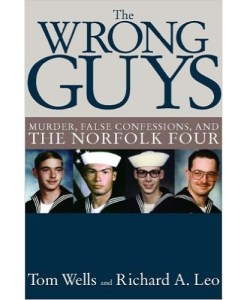 The Wrong Guys: Murder, False Confessions, and the Norfolk Four Hardcover