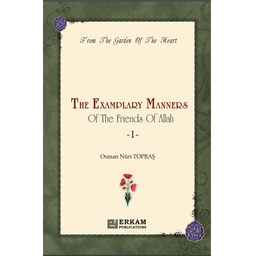 From The Examplary Manners Of The Friends Of Allah - 1