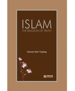 Islam The Religion Of Truth By Osman Nuri Topbaş