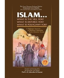 Islam! What are the Veil, Divorce, and Polygamy for?: A Dialogue between a Western Orientalist and a Muslim Savant