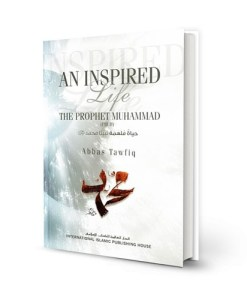 An Inspired Life: A Biography of Prophet Muhammad