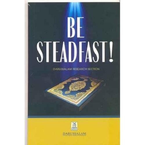 Be Steadfast