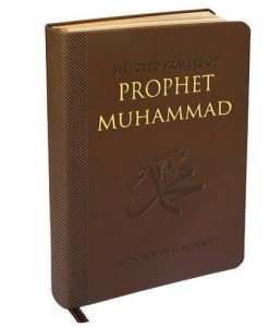 Selected Prayers of Prophet Muhammad: Selected Prayers of Prophet Muhammad Great Muslim Saints