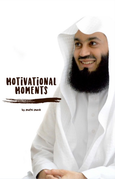 Motivational Moments by Mufti Menk