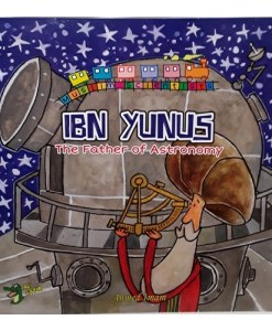 "Muslim Scientists Series: Ibn Yunus, ""The Father of Astronomy"""