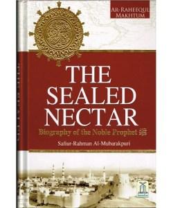 The Sealed Nectar - Biography of the Noble Prophet - Safiur Rahman Al Mubarakpuri