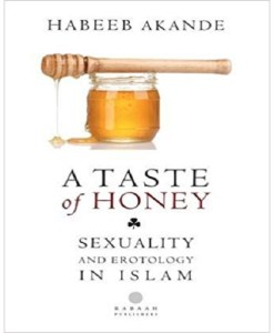 A Taste of Honey: Sexuality and Erotology in Islam