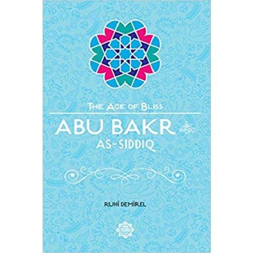 the-age-of-bliss-abu-bakr-as-siddiq