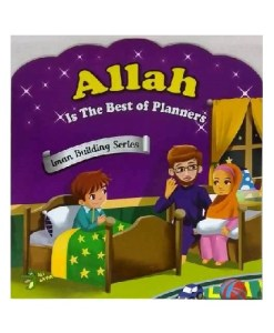 Allah Is the Best of Planners - Iman Building Series